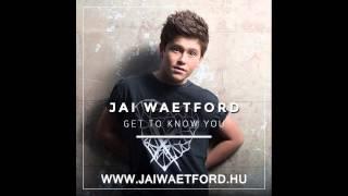 Jai Waetford - Get To Know You (Audio)