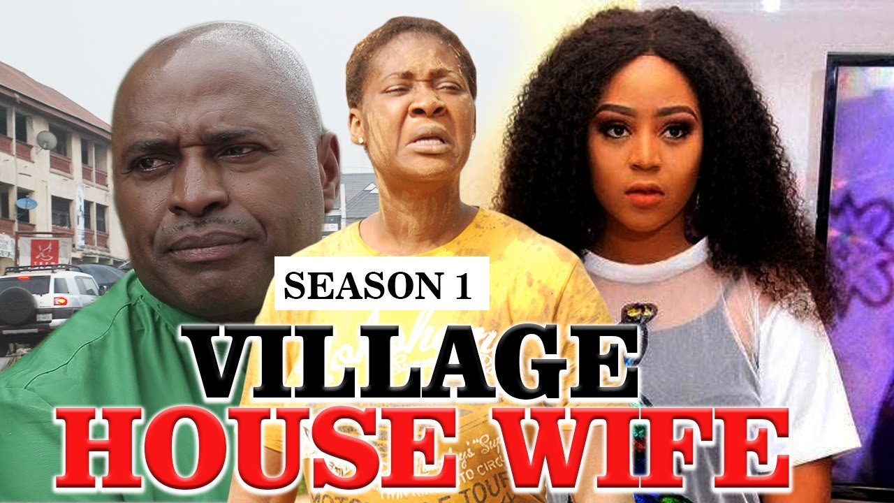 Download VILLAGE HOUSE WIFE 1 - LATEST NIGERIAN NOLLYWOOD MOVIES