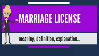 What is MARRIAGE LICENSE? What does MARRIAGE LICENSE mean? MARRIAGE LICENSE meaning