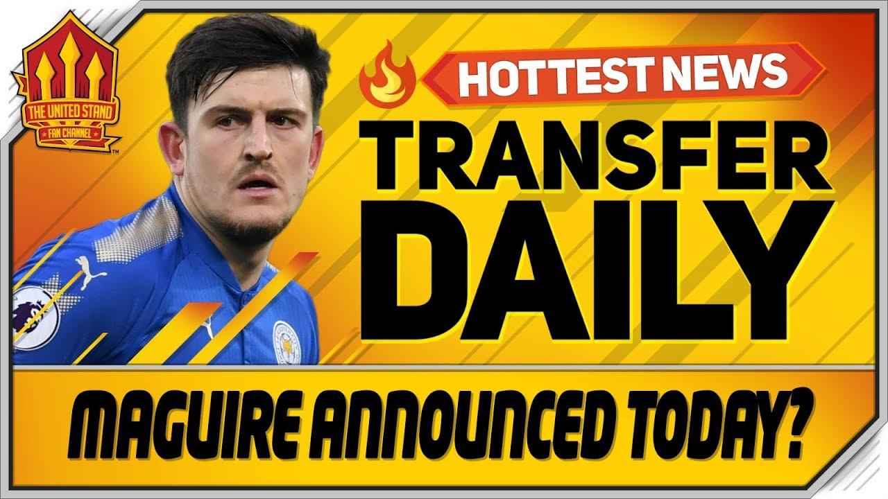 Harry Maguire Medical Today? Man Utd Transfer News