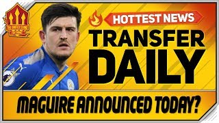 Harry Maguire Medical Today? Man Utd Transfer News