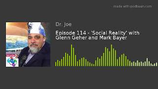 Episode 114 - 'Social Reality' with Glenn Geher and Mark Bayer