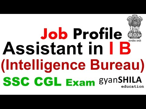 Assistant in I B | Job Profile| Intelligence Bureau  | SSC CGL 2017 Exam