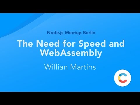 The Need for Speed and WebAssembly by Willian Martins (Node.js Meetup Berlin)