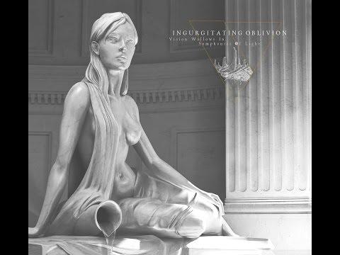 Ingurgitating Oblivion - Vision Wallows in Symphonies of Light  [Full - HD]
