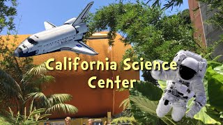 Kids Museum- California Science Center 🛰