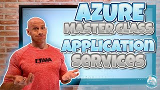 Azure Master Class Part 8 - Application Services