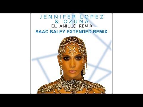 Jennifer Lopez Ft. Ozuna - El Anillo (Saac Baley Extended Edit Remix)