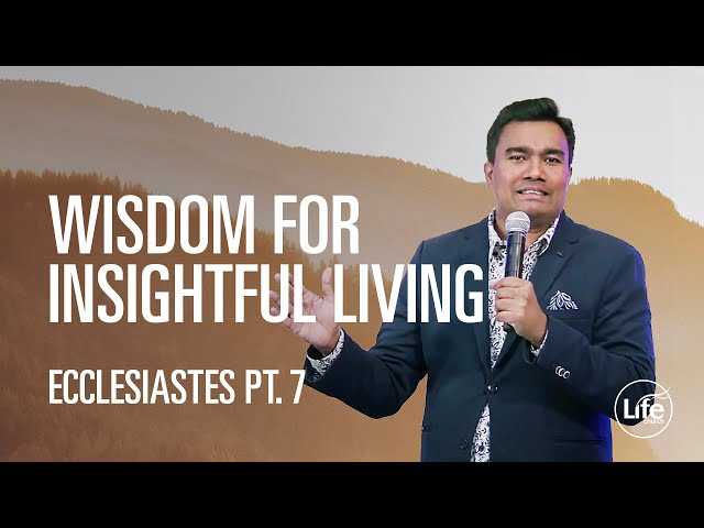 Wisdom for Insightful Living | The Book of Ecclesiastes | Rev Paul Jeyachandran