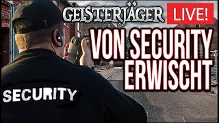 Security ERWISCHT Geisterjäger