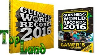 LOS 10  MEJORES RECORD GUINNESS GAMERS EDITION DEL 2016