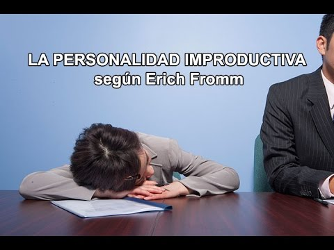La personalidad improductiva (según Erich Fromm)