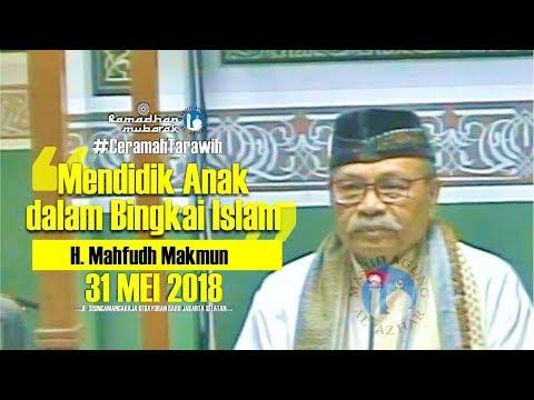 Ceramah Tarawih -31/05/2018 - H. Mahfudh Makmun