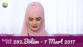 Gelin Evi 292.Bölüm | 7 Mart 2017