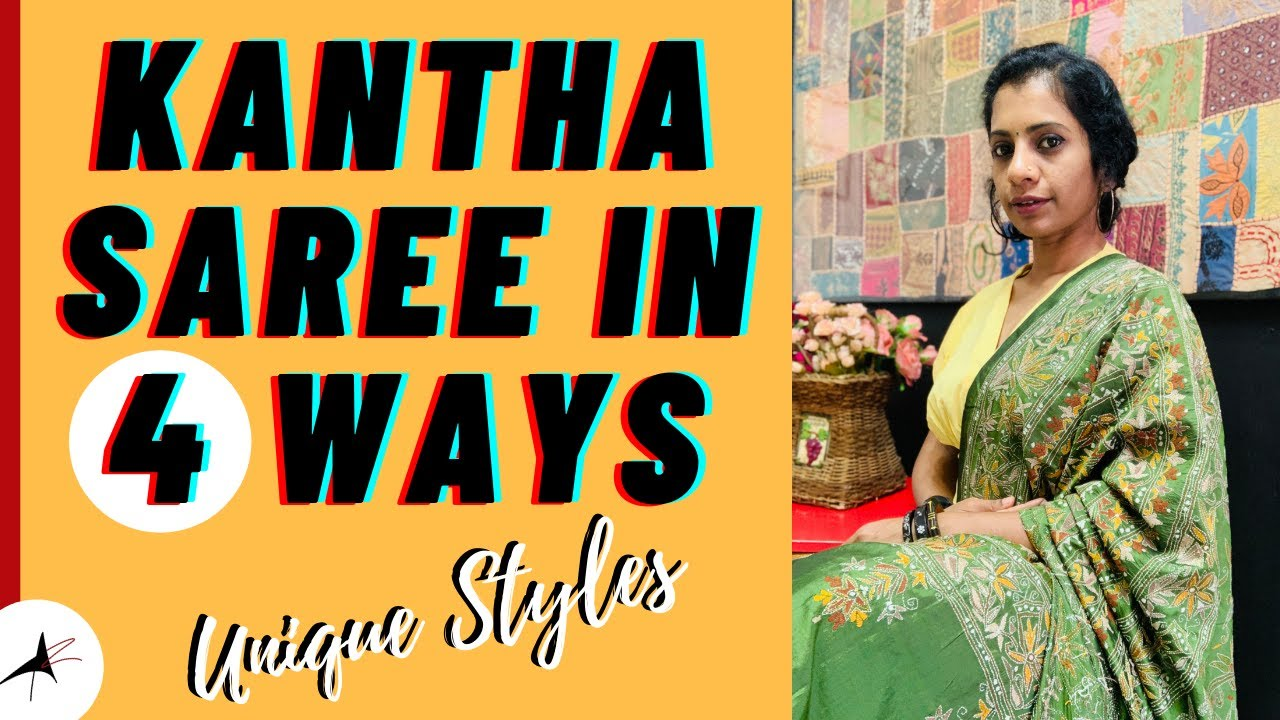 Styling Kantha Saree In 4 Ways   Different Tops & Jewellery