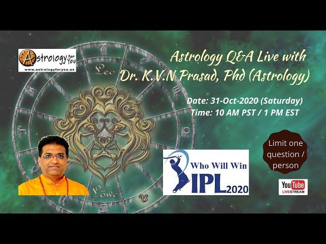 Prediction: IPL 2020 Winner @ 27th min: Q&A Live with  Dr. K.V.N Prasad, streamed on 31-Oct-20 (Sat)