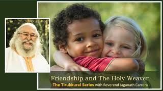 Friendship and The Holy Weaver with Reverend Jaganath Carrera