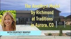 New Homes & Real Estate in Aurora Colorado - Amethyst Model by Richmond at Traditions