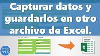 capturar datos y guardarlos en otro archivo de excel en forma de base de datos exceleinfo