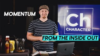 Momentum | From The Inside Out | Student Pastor Andrew Porter