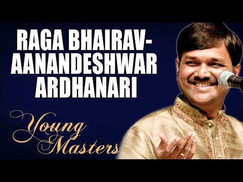 Raga Bhairav- Aanandeshwar Ardhanari - Sanjeev Abhyankar (Album: Young Masters)