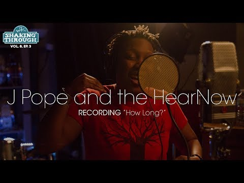 J Pope and the HearNow - Recording