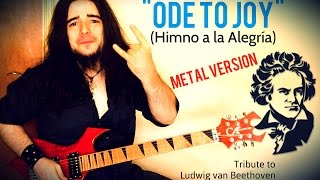 BEETHOVEN - ODE TO JOY (Himno a la Alegría) - Metal Version