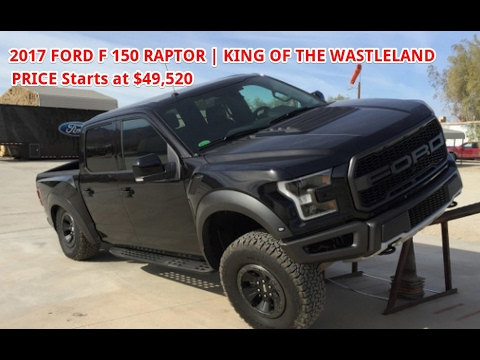 2017 ford f 150 raptor price | king of the wasteland : that's the