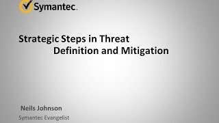 Strategic Steps in Threat Definition and Mitigation - 2013 CSS Session 28: A PSP Forum