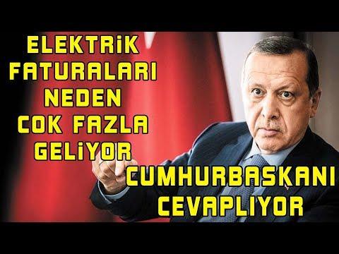 ELEKTRiK FATURALARI NEDEN COK FAZLA GELiYOR? Cumhurbaskani Erdogan cevapliyor.
