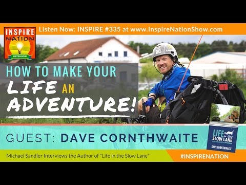 ★ DAVID CORNWAITHE: How to Live a Life of Freedom & Adventure! | Advice from The Real Yes Man
