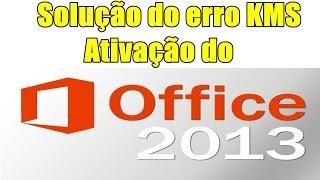 Solução do erro KMS ao ativar Office 2013