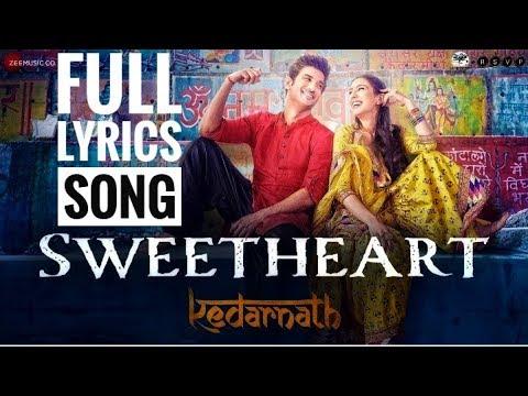 Sweetheart Full Song (Lyrics) | Kedarnath Movie Song | Sushant Singh | Sara Ali Khan