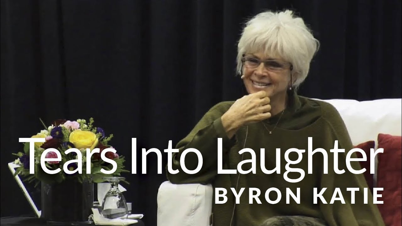 tears into laughter the work of byron katie youtube. Black Bedroom Furniture Sets. Home Design Ideas