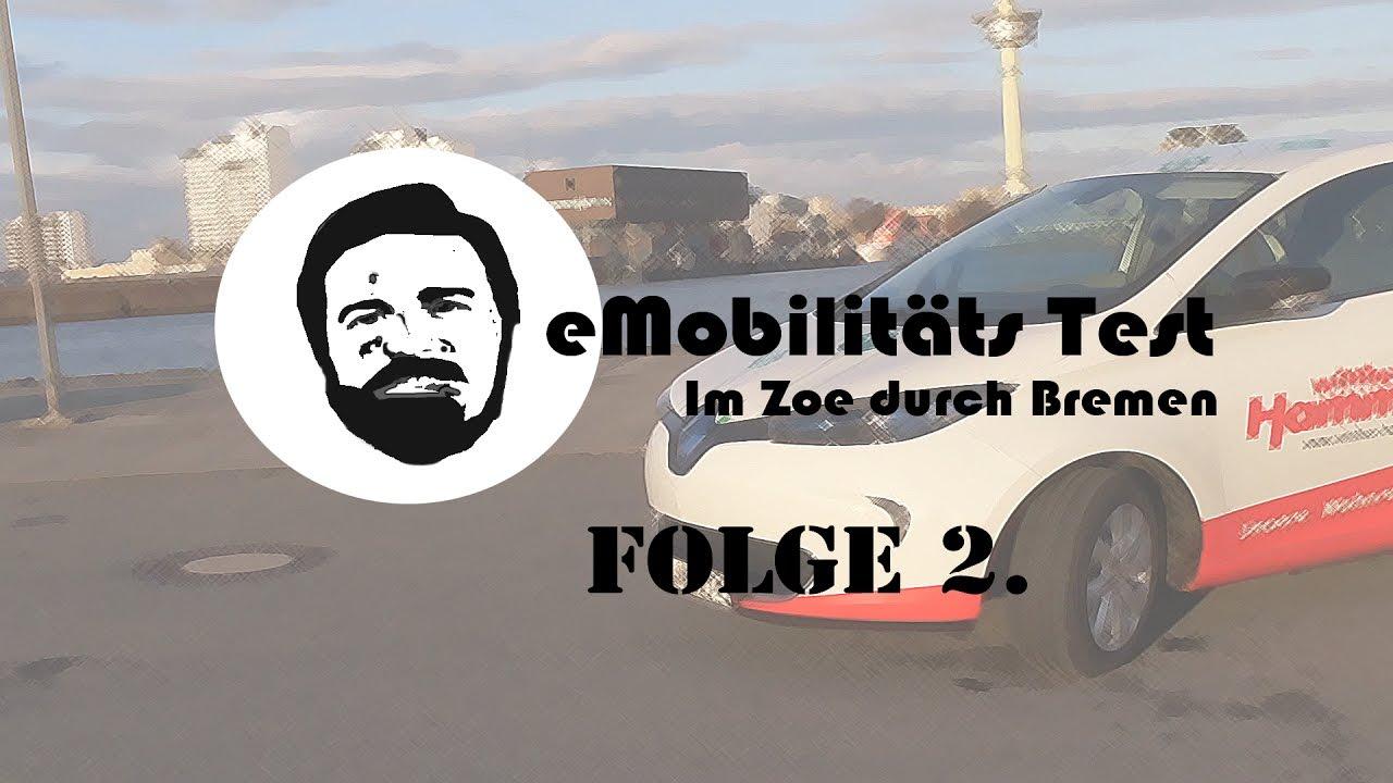 Mit der ZOE nach Bremerhaven! Ein Testbericht - funktioniert E ...