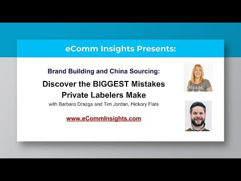 Private Label Brand Building and China Sourcing - The Biggest Mistakes