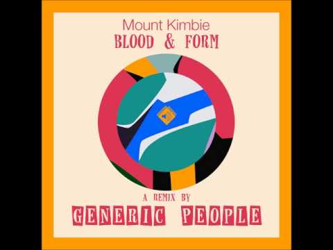 Mount Kimbie   Blood & Form ( GENERIC PEOPLE Remix )