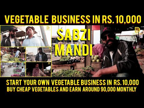 Vegetable Business | Small Business Ideas | Sabzi Mandi Karachi | Business in 10000 rupees