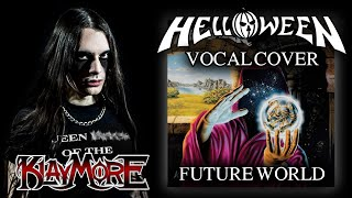 Future World by Helloween (Vocal Cover) | Klaymore