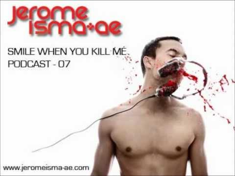 Jerome Isma-Ae - Smile when you kill me - Podcast - May 2012