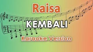 Raisa - Kembali (Karaoke Lirik Tanpa Vokal) by regis