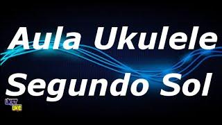 Segundo Sol - Cássia Eller - Aula Ukulele - Tutorial Ukulele