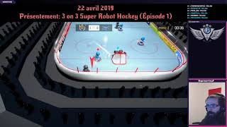 22/04/2019: 3 on 3 Super Robot Hockey: Un hit the ice robotique à l'ordi?