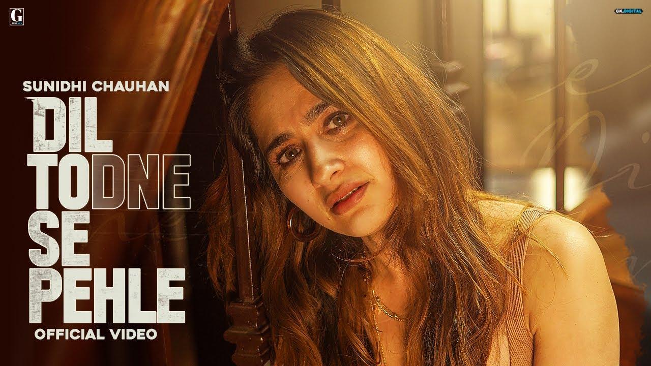 Dil Todne Se Pehle : Sunidhi Chauhan (Official Video) Jass Manak | Sanjeeda Shaikh | GK | Geet MP3