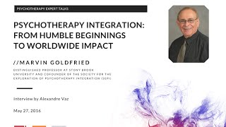 Marvin Goldfried on Psychotherapy Integration: from humble beginnings to worldwide impact