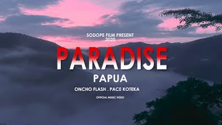 ONCHO FLASH - Paradise Papua feat. Pace koteka