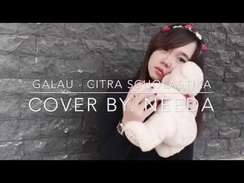Deenidha - Needa - Citra Scholastika - Galau ( Cover )