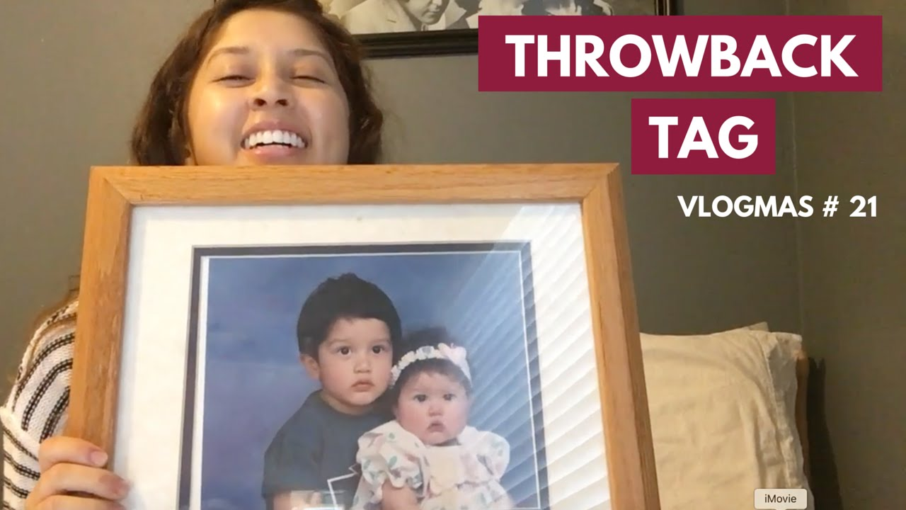 Throwback Tag + My Most Embarrassing Moment | VLOGMAS Day 21