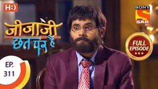 Jijaji Chhat Per Hai - Ep 311 - Full Episode - 14th March, 2019