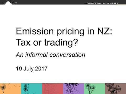 Emission Pricing in NZ: Tax or Trading Discussion